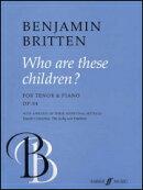 【輸入楽譜】ブリテン, Benjamin: この子たちは誰? Op.84(高声用)