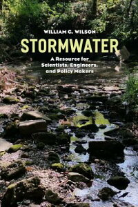 Stormwater:AResourceforScientists,Engineers,andPolicyMakers[WilliamG.Wilson]