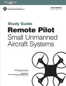 Remote Pilot Suas Study Guide: For Applicants Seeking a Small Unmanned Aircraft Systems (Suas) Ratin