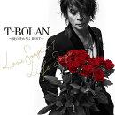 T-BOLAN 〜夏の終わりに BEST〜 LOVE SONGS +1 & LIFE SONGS (2CD+DVD)