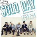 SOLO DAY-Japanese ver.- (初回限定盤B CD+DVD)