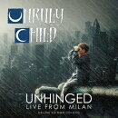 【輸入盤】Unhinged: Live In Milan
