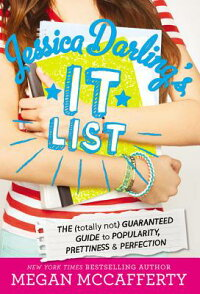 JessicaDarling'sItList:The(TotallyNot)GuaranteedGuidetoPopularity,Prettiness&Perfection[MeganMcCafferty]