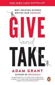 Give and Take: Why Helping Others Drives Our Success GIVE & TAKE [ Adam Grant ]