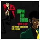 """LUPIN THE THIRD """"GREEN vs RED"""""""