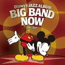 ディズニー ジャズ・アルバム 〜ビッグ・バンド・ナウ!〜 【Disneyzone】