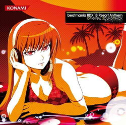 beatmania 2DX 18 Resort Anthem ORIGINAL SOUNDTRACK(2CD)