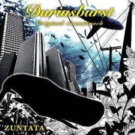 ダライアスバースト オリジナルサウンドトラック [ ZUNTATA ]