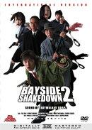 踊る大捜査線 BAYSIDE SHAKEDOWN 2 _踊る大捜査線 THE MOVIE 2 国際戦略版_