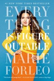 Everything Is Figureoutable EVERYTHING IS FIGUREOUTABLE [ Marie Forleo ]