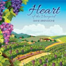 【輸入盤】Heart Of The Vineyard (Digi)