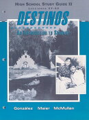 Destinos High School Study Guide II: An Introduction To Spanish: Lecciones 27-52