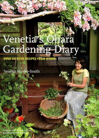 Venetia's Ohara Gardening Diary OVER 80 HERB RECIPES FROM KYOTO [ Venetia Stanley-Smith ]