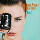 寺島靖国プレゼンツ For Jazz Vocal Fans Only Vol.3