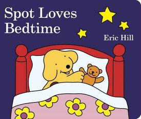 Spot Loves Bedtime SPOT LOVES BEDTIME-BOARD (Spot) [ Eric Hill ]