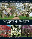 Essential Native Trees and Shrubs for the Eastern United States: The Guide to Creating a Sustainable