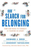 Our Search for Belonging: How Our Need to Connect Is Tearing Us Apart