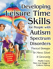 Developing Leisure Time Skills for People with Autism Spectrum Disorders: Practical Strategies for H DEVELOPING LEISURE TIME SKI-2E [ Colleen Nyberg ]