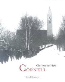 Cornell: Glorious to View CORNELL [ Carol Kammen ]