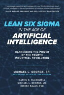 Lean Six SIGMA in the Age of Artificial Intelligence: Harnessing the Power of the Fourth Industrial
