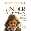 Under Their Wings: A Daring Adventure Mentoring Girls