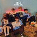 SHINE (初回限定盤A CD+DVD)