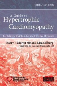 AGuidetoHypertrophicCardiomyopathy:ForPatients,TheirFamiliesandInterestedPhysicians[BarryJ.Maron]