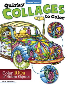 Quirky Collages to Color: Color 100s of Hidden Objects QUIRKY COLLAGES TO COLOR [ Don Stewart ]