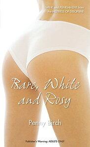 Bare, White and Rosy NEXUS BARE WHITE & ROSY (Nexus) [ Penny Birch ]