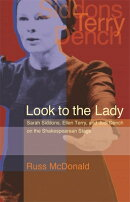 Look to the Lady: Sarah Siddons, Ellen Terry, and Judi Dench on the Shakespearean Stage