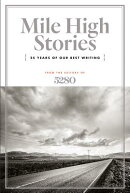 Mile High Stories: 25 Years of Our Best Writing