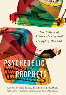 Psychedelic Prophets: The Letters of Aldous Huxley and Humphry Osmond