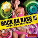 BACK ON BASS 3 〜BOOTY LOW BASS PARTY〜 [ (V.A.) ]