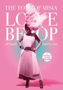 THE TOUR OF MISIA LOVE BEBOP all roads lead to you in YOKOHAMA ARENA FINAL(初回生産限定盤)【Blu-ray】