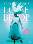 THE TOUR OF MISIA LOVE BEBOP all roads lead to you in YOKOHAMA ARENA Final【Blu-ray】