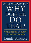 Daily Wisdom for Why Does He Do That?: Encouragement for Women Involved with Angry and Controlling M