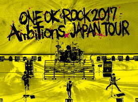 "LIVE DVD「ONE OK ROCK 2017 ""Ambitions"" JAPAN TOUR」 [ ONE OK ROCK ]"