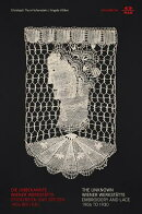 Embroidery and Lace: The Unknown Wiener Werkstatte