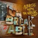 【輸入盤】Unbreakable - Alborosie Meets The Wailers United