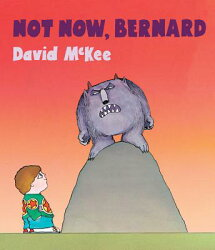 Not Now, Bernard [With Qr Code for a Free Downloadable Audiobook]