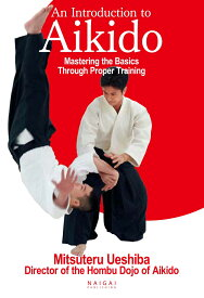 An Introduction to Aikido Mastering the Basics Through Proper Training [ Mitsuteru Ueshiba ]