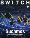 SWITCH(VOL.37 NO.2(FEB) Suchmos FIRST CHOICE LAST STAN