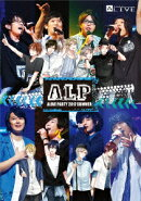 A.L.P -ALIVE PARTY 2017 SUMMER-【Blu-ray】