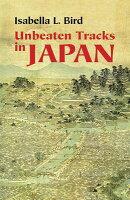 UNBEATEN TRACKS IN JAPAN(P)