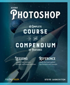 Adobe Photoshop: A Complete Course and Compendium of Features ADOBE PHOTOSHOP (Course and Compendium) [ Stephen Laskevitch ]
