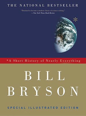A Short History of Nearly Everything: Special Illustrated Edition SHORT HIST OF NEARLY EVERYTHIN [ Bill Bryson ]