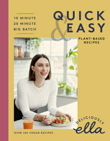Deliciously Ella Making Plant-Based Quick and Easy: 10-Minute Recipes, 20-Minute Recipes, Big Batch DELICIOUSLY ELLA MAKING PLANT- [ Ella Mills ]