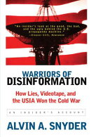 Warriors of Disinformation: How Lies, Videotape, and the USIA Won the Cold War