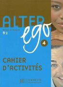 Alter Ego 4: Methode de Francais B2
