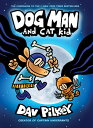 Dog Man and Cat Kid: From the Creator of Captain Underpants (Dog Man #4) DOG MAN...